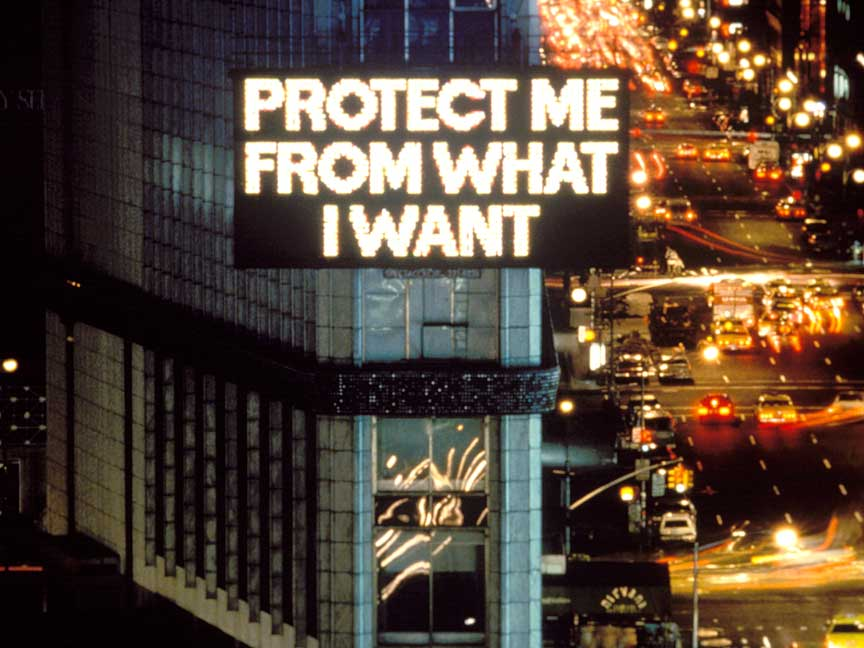 Jenny Holzer - Protect Me From What I Want
