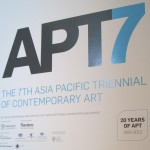 Asia Pacific Triennal of Contemporary Art - APT7
