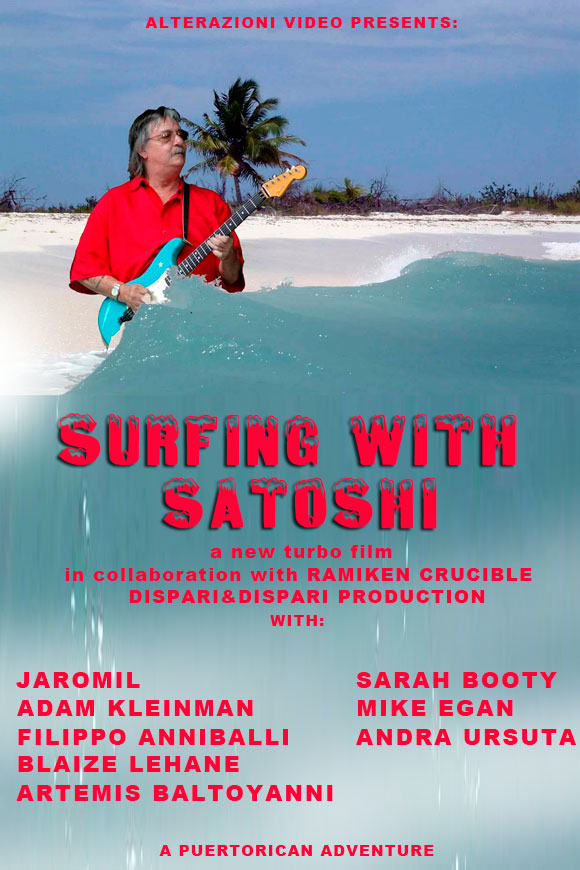 Alterazioni Video, Surfing with Satoshi - locandina
