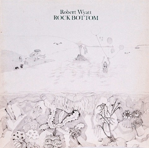 Robert Wyatt, Rock Bottom (1974)
