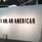 I Am An American, Armory Show, New York 4