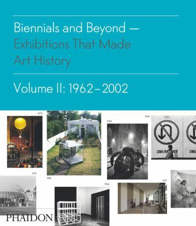 Bruce Altshuler - Biennials and Beyond: Exhibitions that Made Art History, 1962-2002