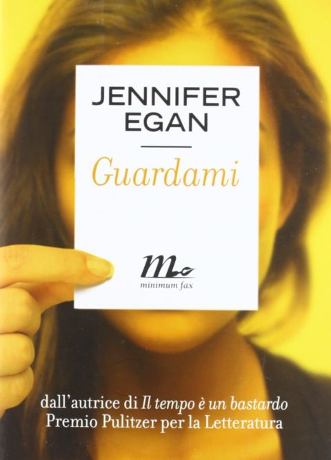 Jennifer Egan, Guardami
