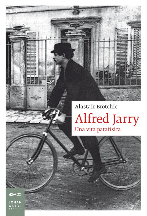 Alaistar Brotchie - Alfred Jarry - Johan and Levi