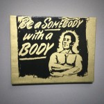 Andy Warhol - Be Somebody with a Body - 1985:86 - Courtesy The Brant Foundation