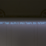 Bethan Huws, Artists interpet the world and then we interpret the artists, 2012, neon