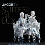 Jacob TV - 'Suites of Lux'