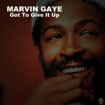 Marvin Gaye, Got to give it up