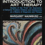 Margaret Naumburg, An introduction to art therapy, 1973.