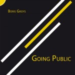 Boris Groys, Going Public