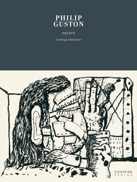 Michael Semff (a cura di) – Philip Guston. Prints – Sieveking Verlag