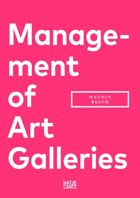 Magnus Resch – Management of Art Galleries – Hatje Cantz