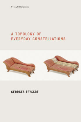 Georges Teyssot, A topology of everyday constellations, The MIT Press