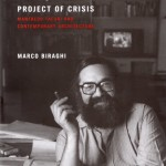 Marco Biraghi, Project of Crisis. Manfredo Tafuri and Contemporary Architecture, The MIT Press