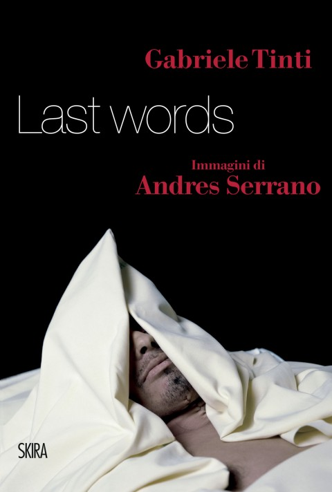 Gabriele Tinti - Last Words - Skira