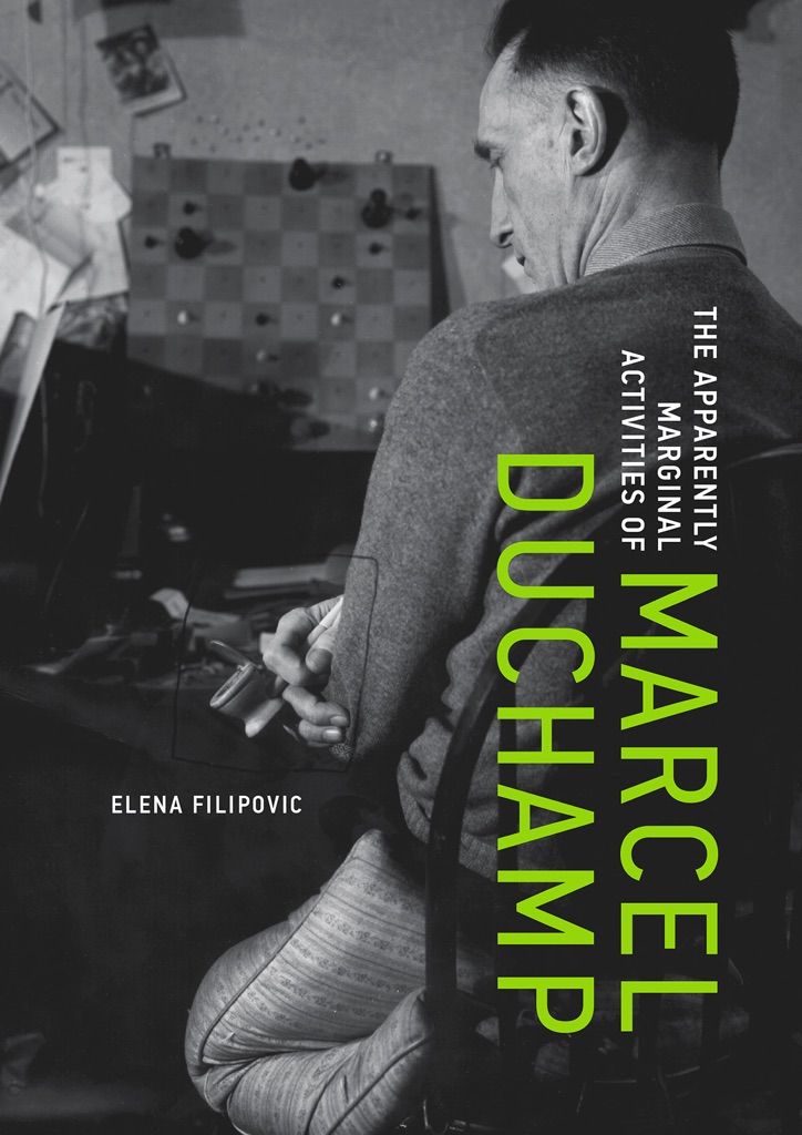 Elena Filipovic, The Apparently Marginal Activities of Marcel Duchamp (MIT Press, 2016)