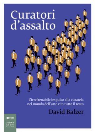 David Balzer, Curatori d'assalto (Johan and Levi, 2016)