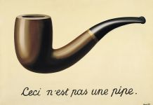René Magritte, La Trahison des images, 1928-29. Los Angeles County Museum of Art, Los Angeles