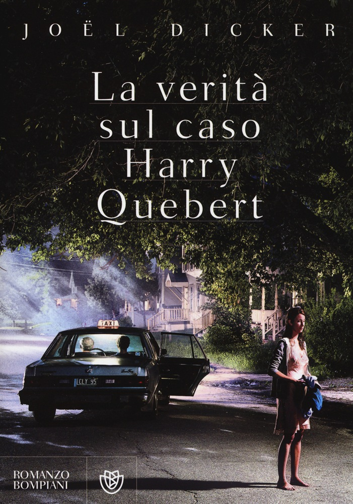 Joël Dicker, La verità sul caso Harry Quebert (Bompiani, 2013)