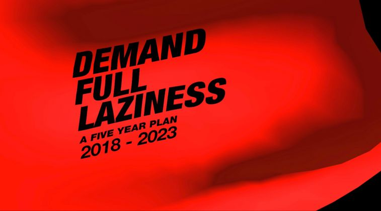 Guido Segni, Demand Full Laziness, 2018
