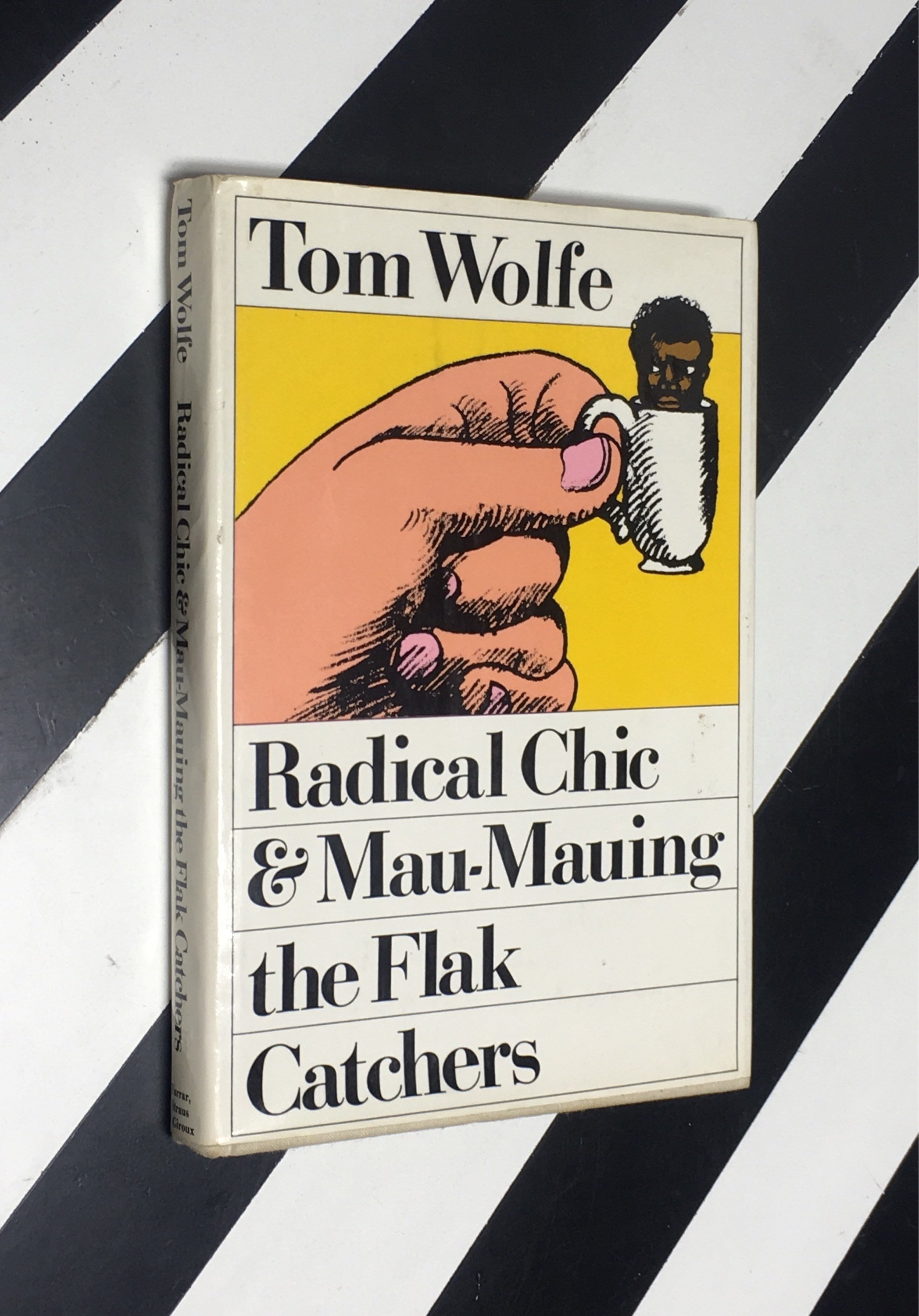 Radical Chic & Mau Mauing the Flak Catchers by Tom Wolfe (1970)