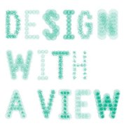 Design With A View