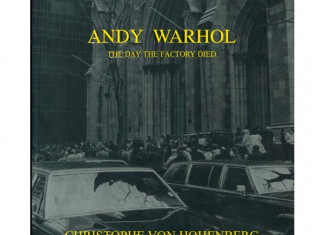 Christophe von Hohenberg – Andy Warhol-The Day The Factory Died