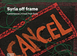 Syria off frame. Contemporary Artists from Syria