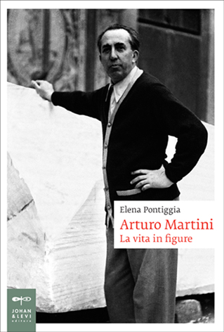 Arturo Martini. La vita in figure