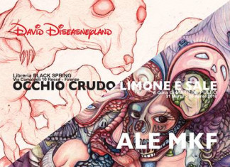 Ale MKF / David Diseasneyland – Occhio crudo limone e sale