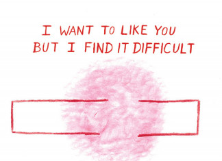 I Want to Like You But I Find It Difficult