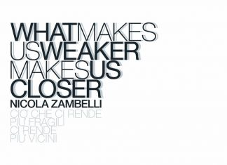 Nicola Zambelli – What makes us weaker makes us closer