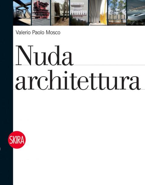 Valerio Paolo Mosco - Nuda Architettura