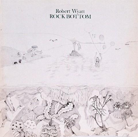 Robert Wyatt, Rock Bottom (1974)