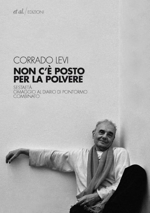 Corrado Levi - Non c'è posto per la polvere - et al.