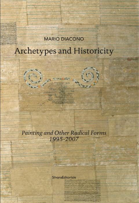 Mario Diacono - Archetypes and Historicity - Silvana Editoriale