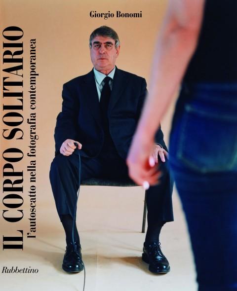 Giorgio Bonomi - Il corpo solitario - Rubbettino