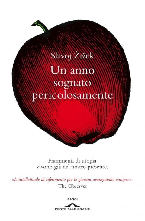 Slavoj Zizek, Un anno sognato pericolosamente
