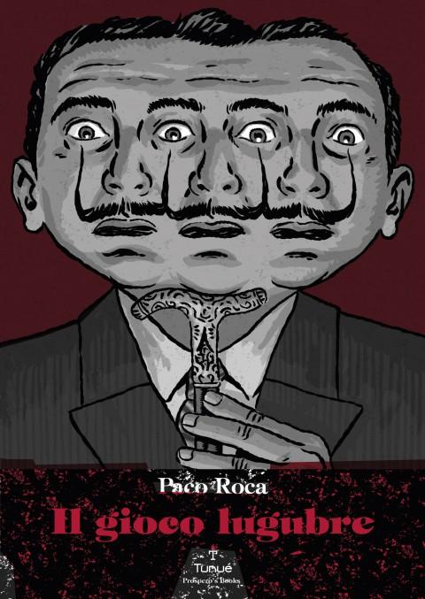 Paco Roca - Il gioco lugubre - Tunué