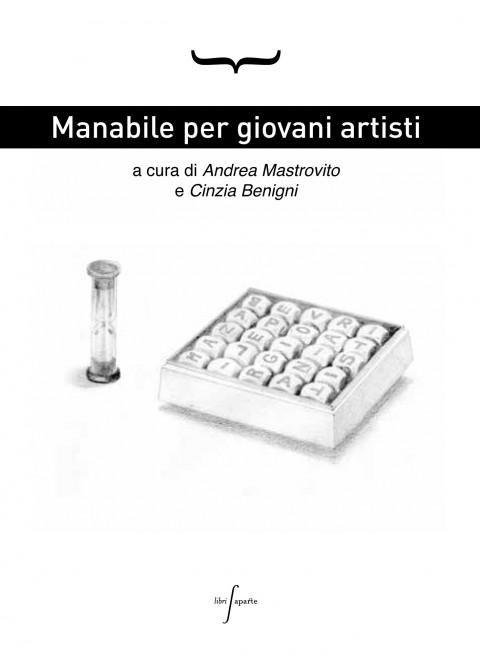 Andrea Mastrovito & Cinzia Benigni (a cura di) - Manabile per giovani artisti