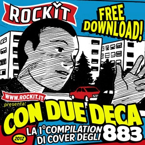 Rockit, Con due deca (2012)