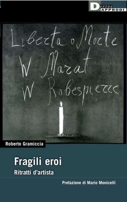 Roberto Gramiccia, Fragili eroi (2009)