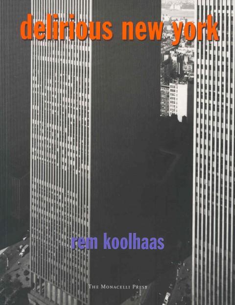 Rem Koolhaas, Delirious New York (1978)