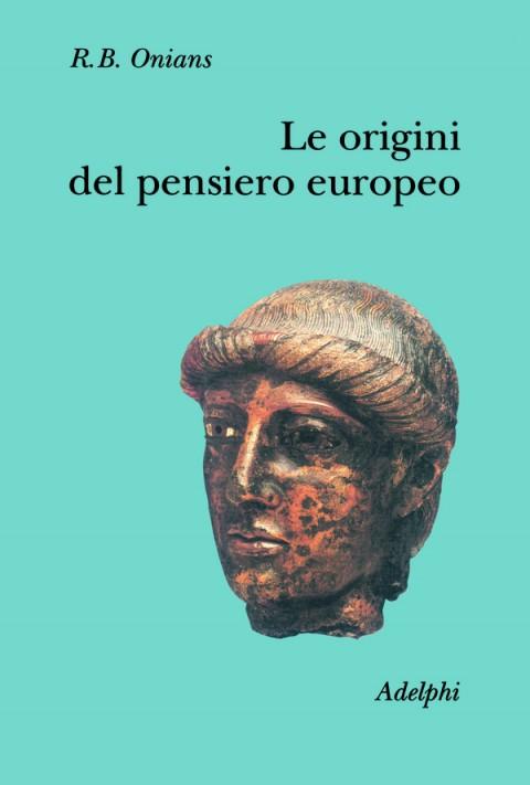 R.B. Onians, Le origini del pensiero europeo