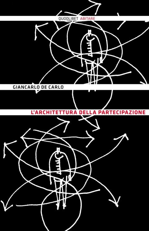 Giancarlo De Carlo – L'architettura della partecipazione