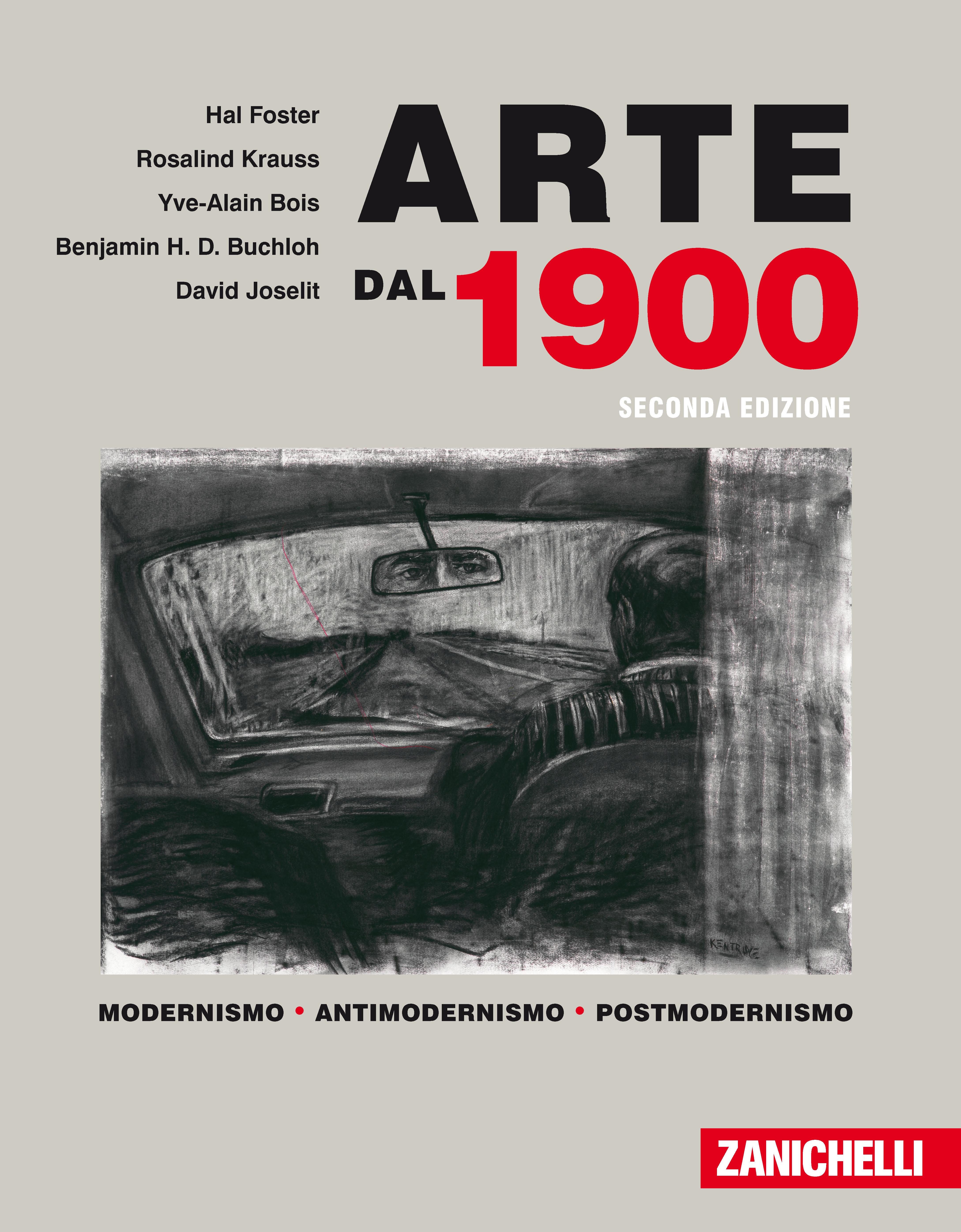 Hal Foster, Rosalind Krauss, Yve-Alain Bois, Benjamin H. D. Buchloh, David Joselit - Arte dal 1900