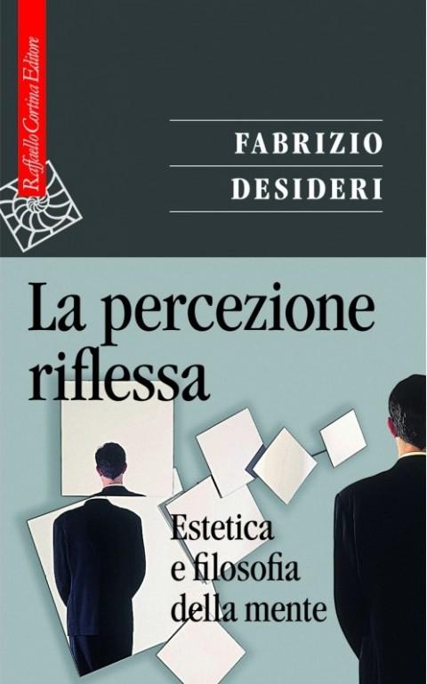 Fabrizio Desideri, La percezione riflessa (2011)