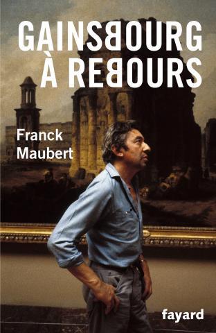 Franck Maubert - Gainsbourg à rebours