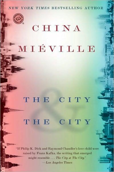 China Miéville, The city & the city (2009)