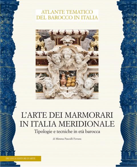 Mimma Pasculli Ferrara - L'arte dei marmorari in Italia meridionale - De Luca